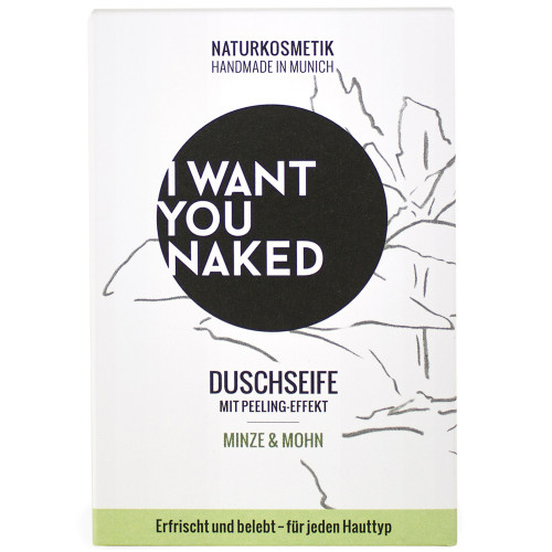 I WANT YOU NAKED Duschseife Minze & Mohn 100 g
