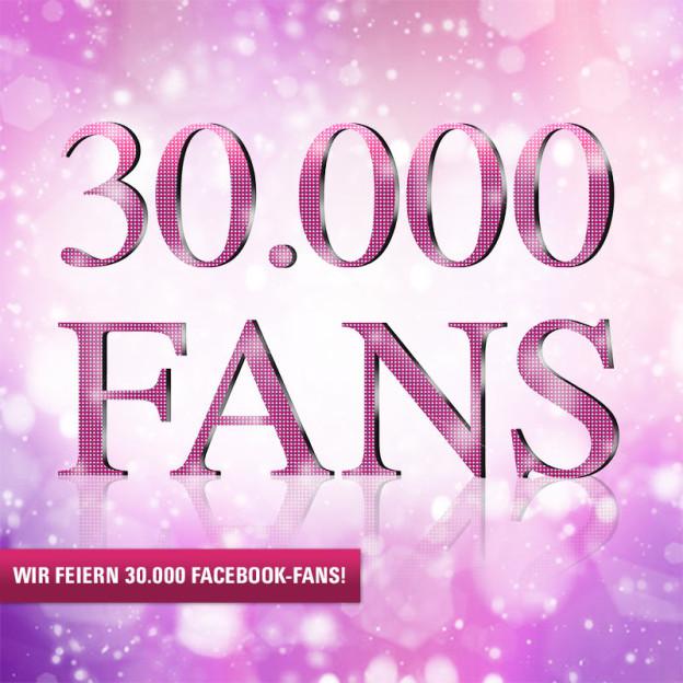 Über 30.000 Facebook-Fans: Wir feiern mit euch!